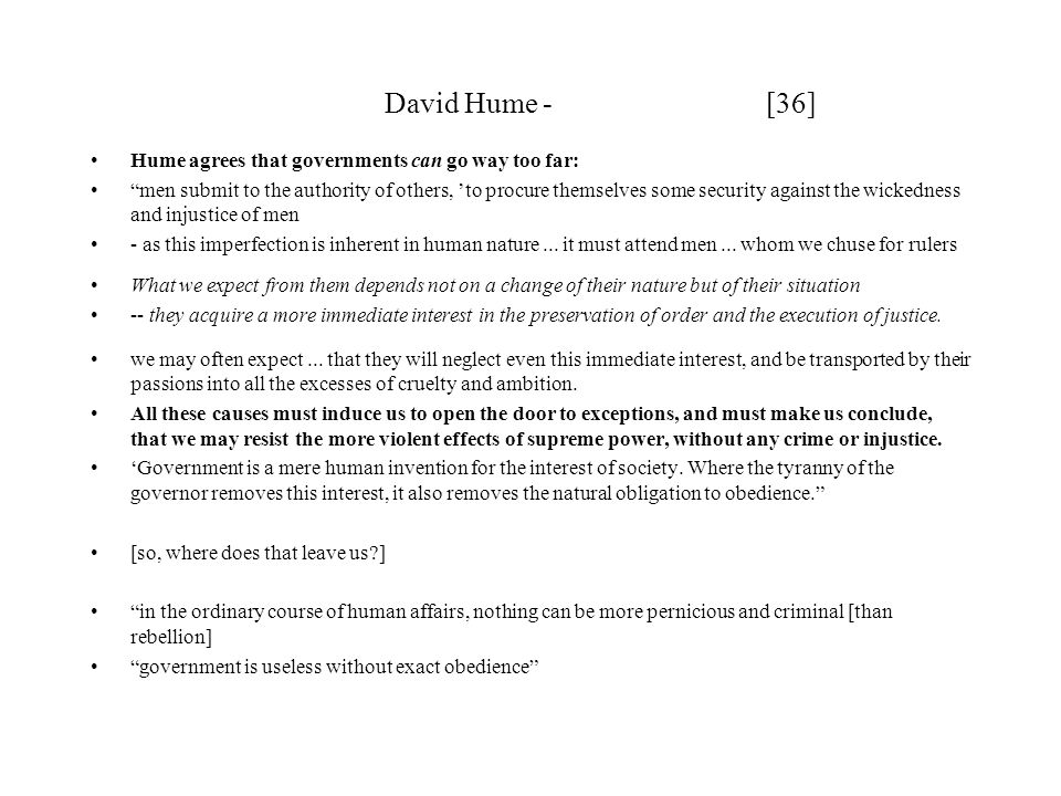 David Hume - [36] Hume agrees that governments can go way too far: